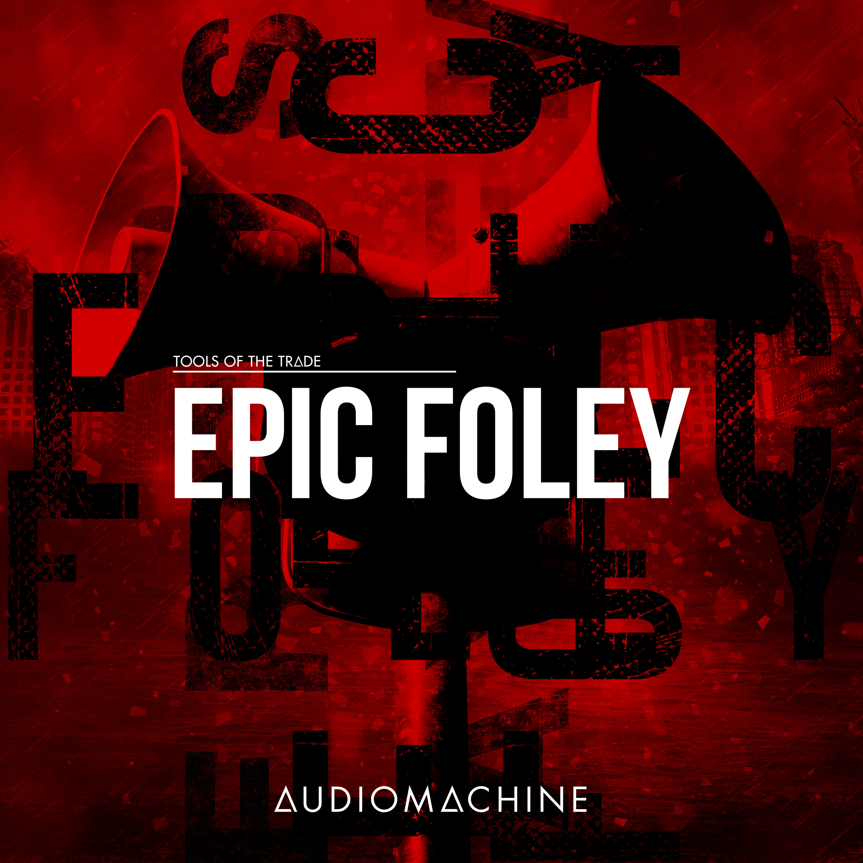 Tools of the Trade: Epic Foley