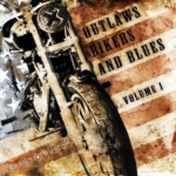 Outlaws Bikers and Blues Vol. 1