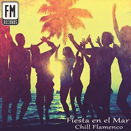 Chill Flamenco - Fiesta en el Mar