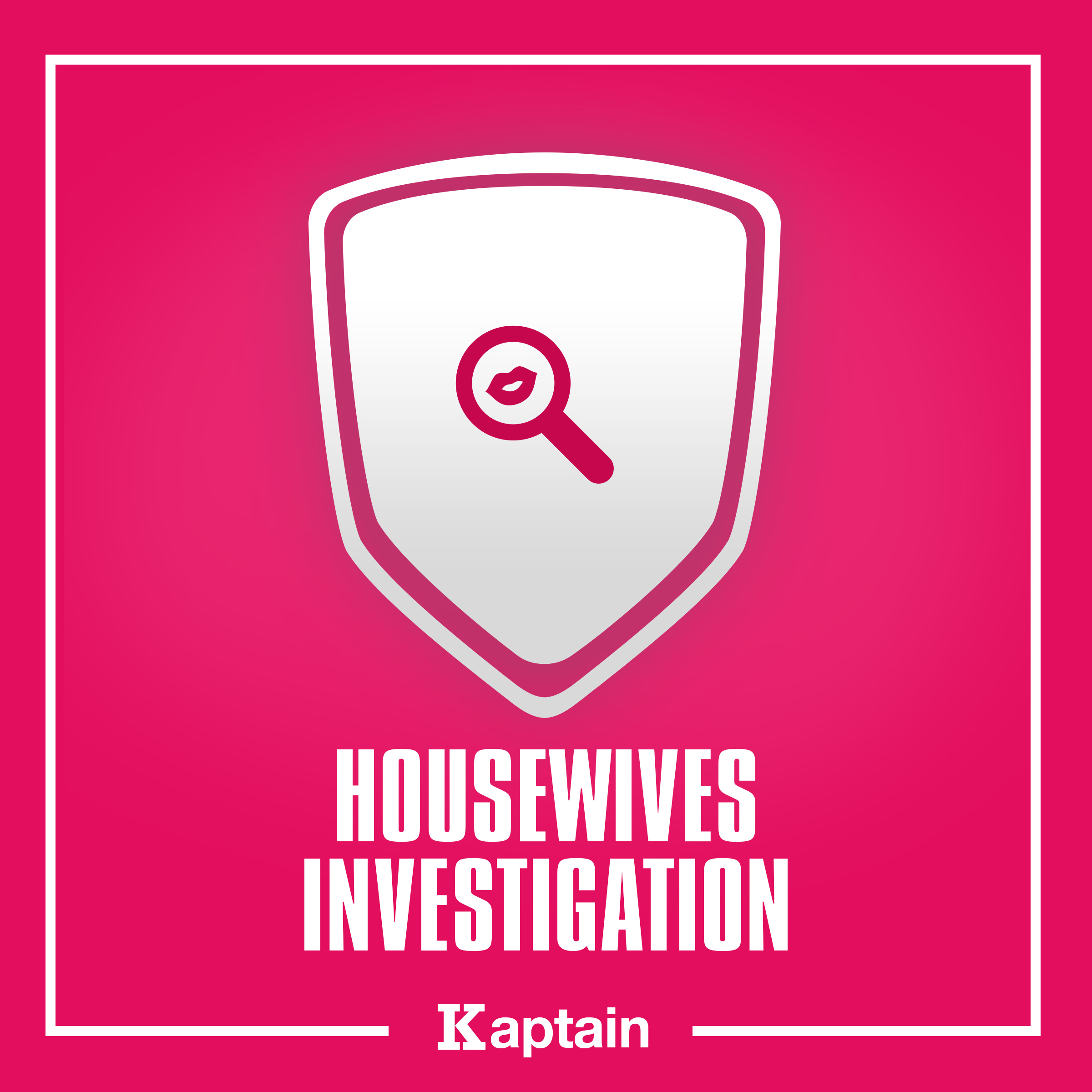 Housewives Investigation