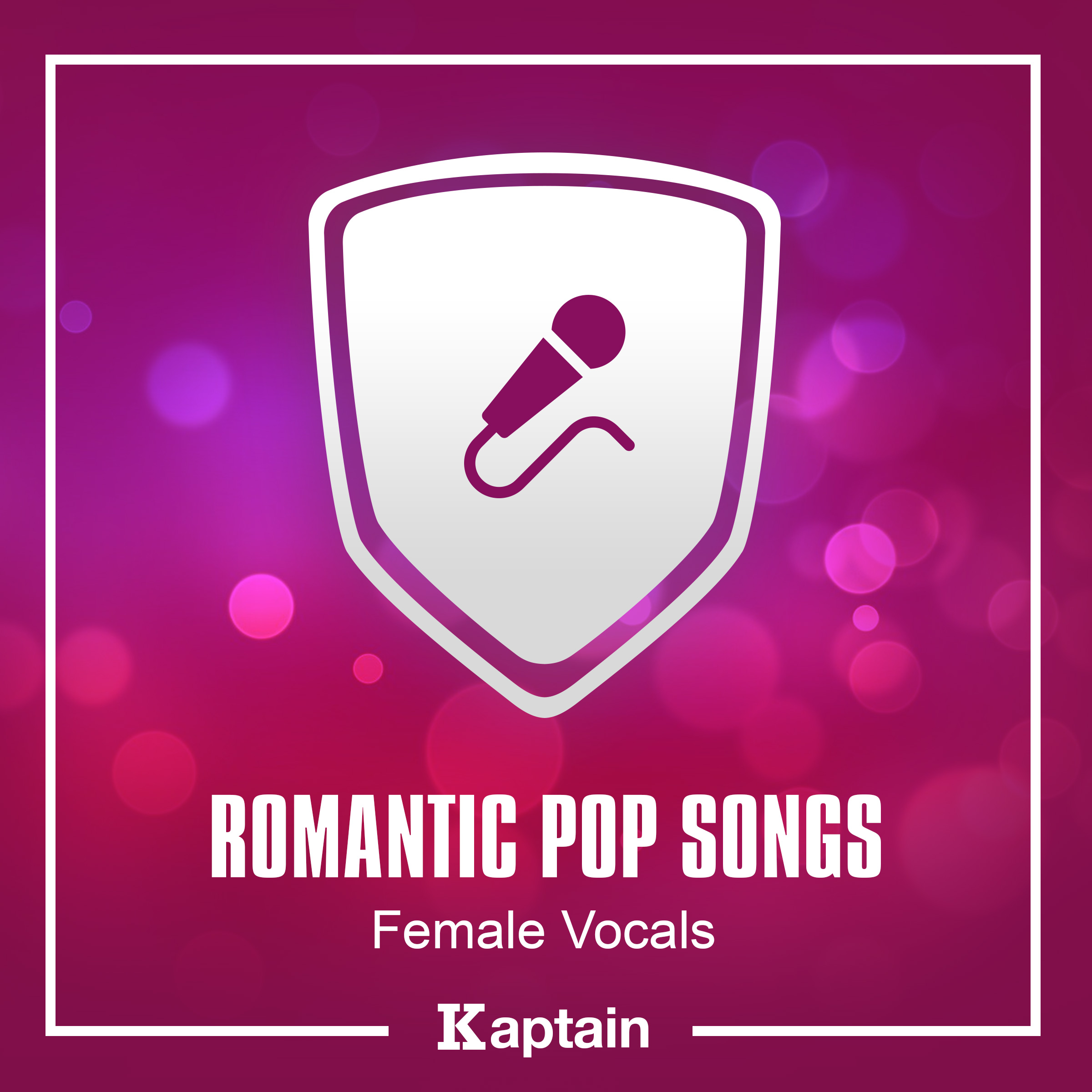 Romantic Pop Songs [Female Vocals]