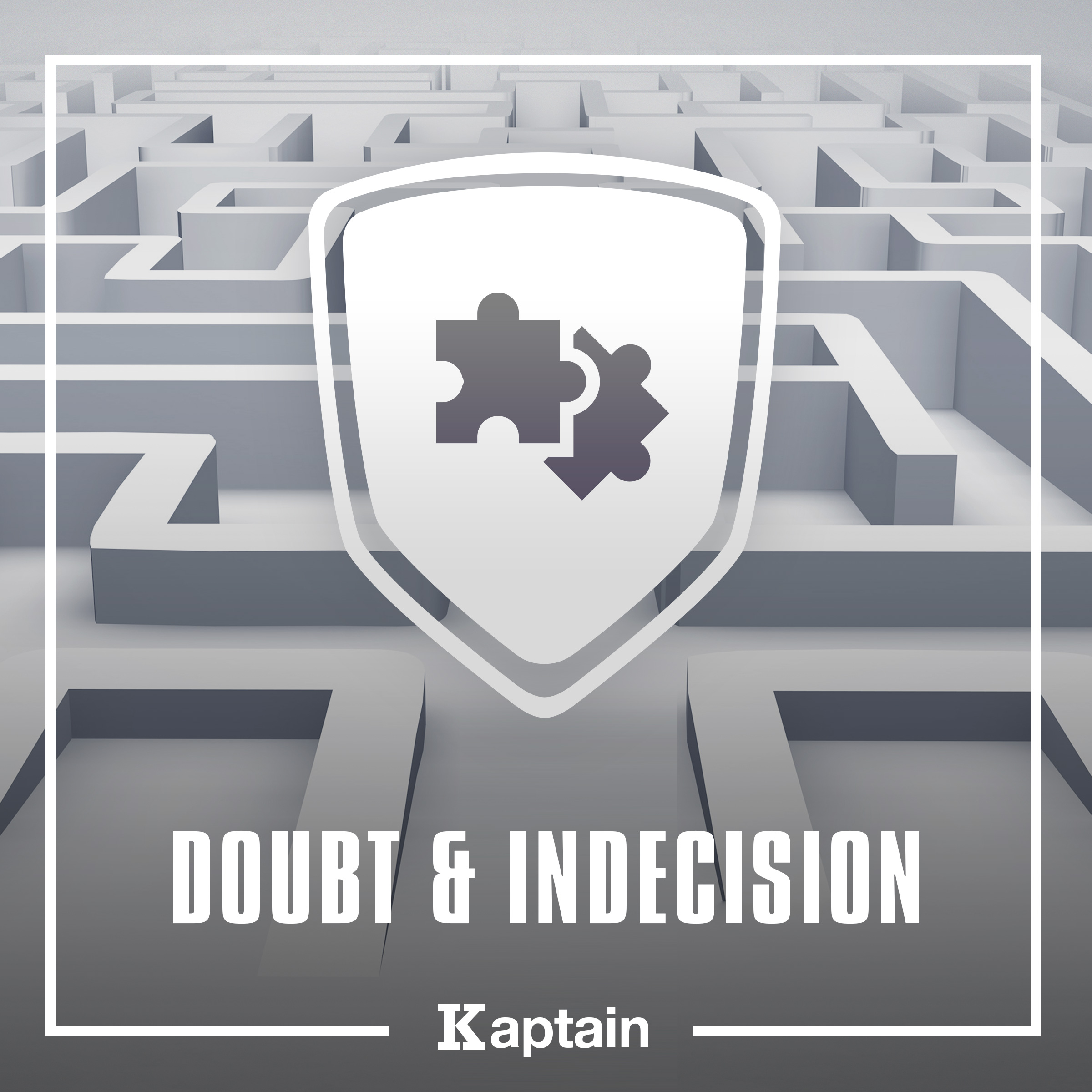 Doubt & Indecision