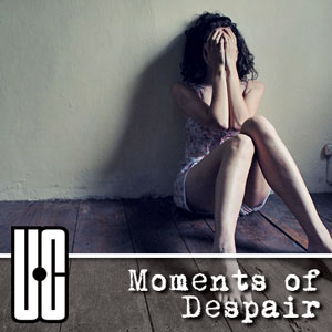 Moments Of Despair