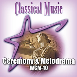 Classical - Ceremony & Melodrama